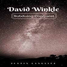 David Winkle: Subduing Conquest Audiobook by Justin Langlitz Narrated by Megan Scharlau