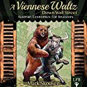 A Viennese Waltz Down Wall Street Audiobook by Mark Skousen Narrated by Matt Pritchard