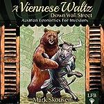 A Viennese Waltz Down Wall Street | Mark Skousen