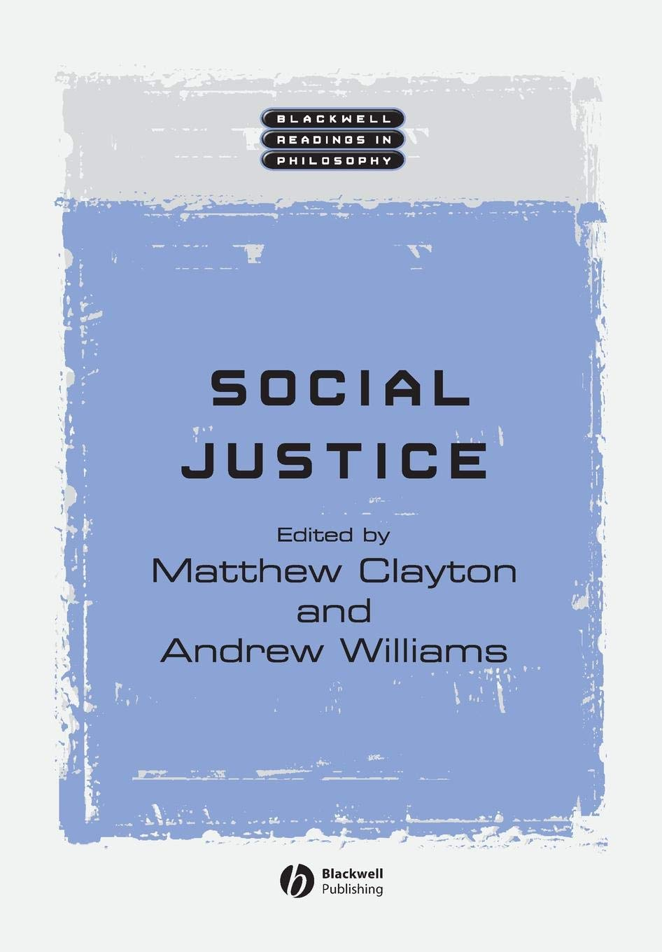 Social Justice (Blackwell Readings in Philosophy)