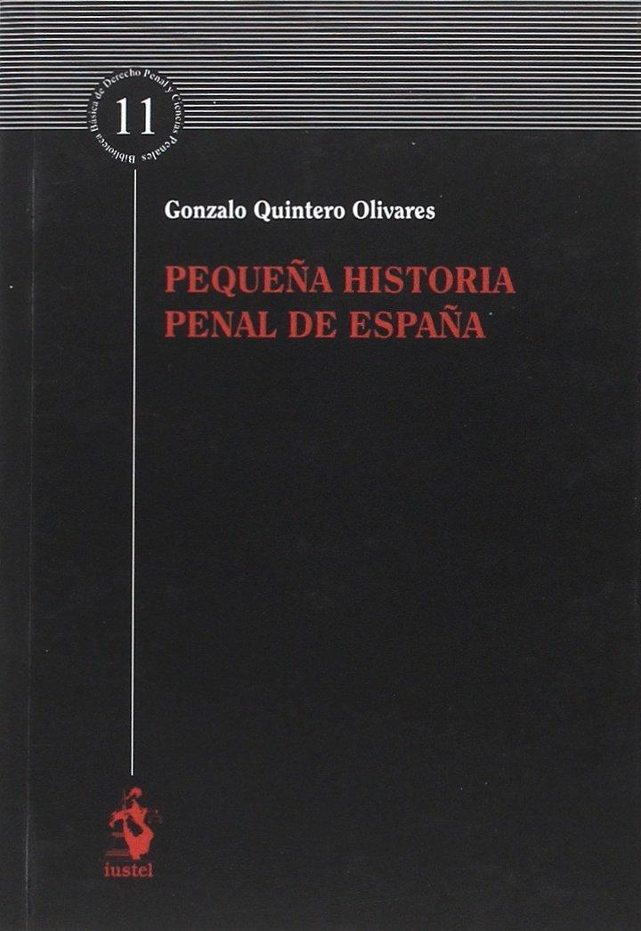 PEQUEÑA HISTORIA PENAL DE ESPAÑA: Amazon.es: QUINTERO OLIVARES ...