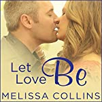 Let Love Be: Love, Book 4 | Melissa Collins