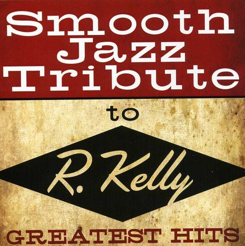 Smooth Jazz Tribute to R. Kelly by CC ENT / COPYCATS
