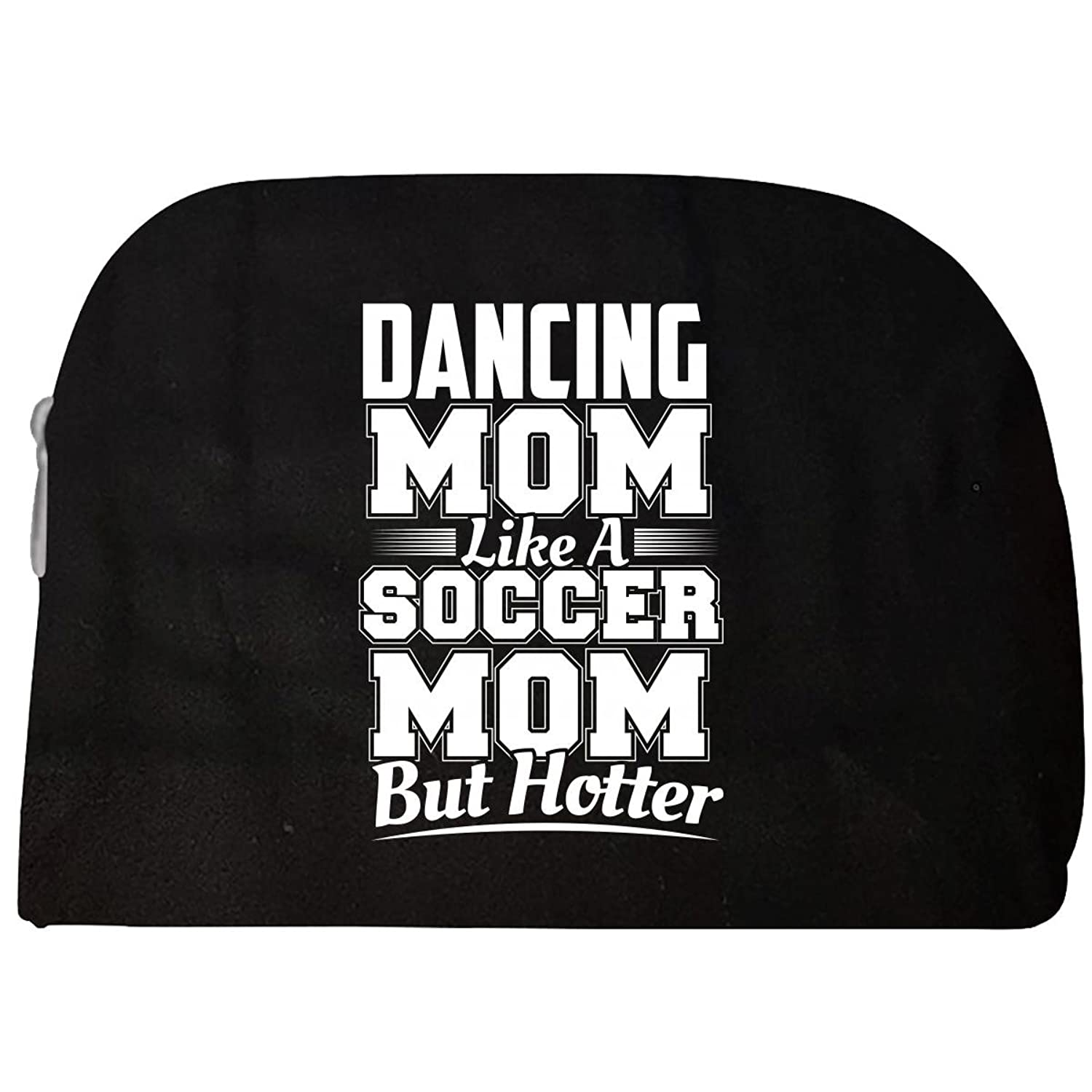 Dancing Mom Like A Soccer Mom But Hotter - Cosmetic Case