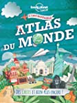 L'incroyable Atlas du monde: Des cart...
