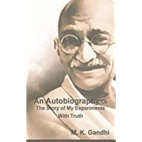 An Autobiography Or The Story of My Experiments With Truth