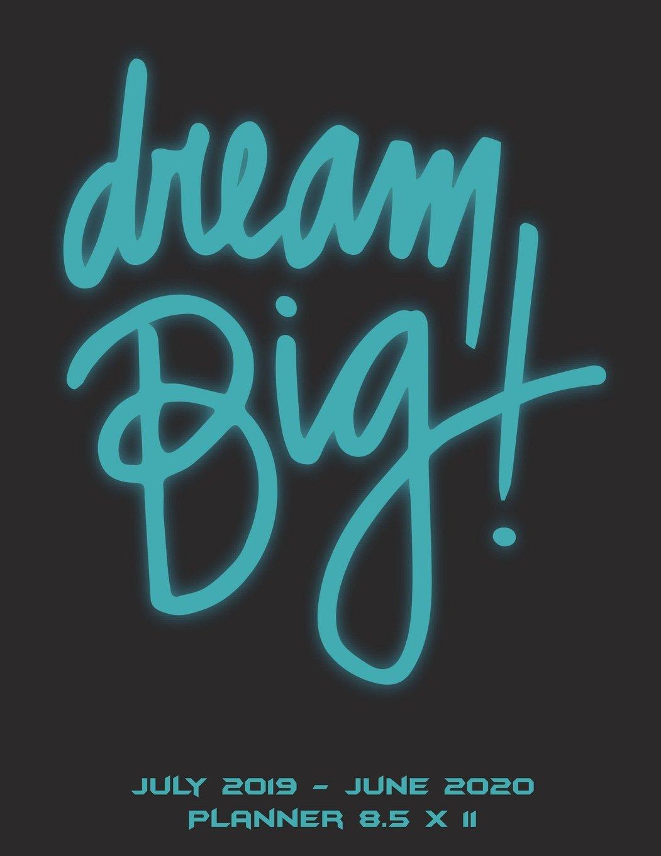 Lfl Schedule 2020 Amazon.com: Dream Big: July 2019 June 2020 Planner 8.5 x 11