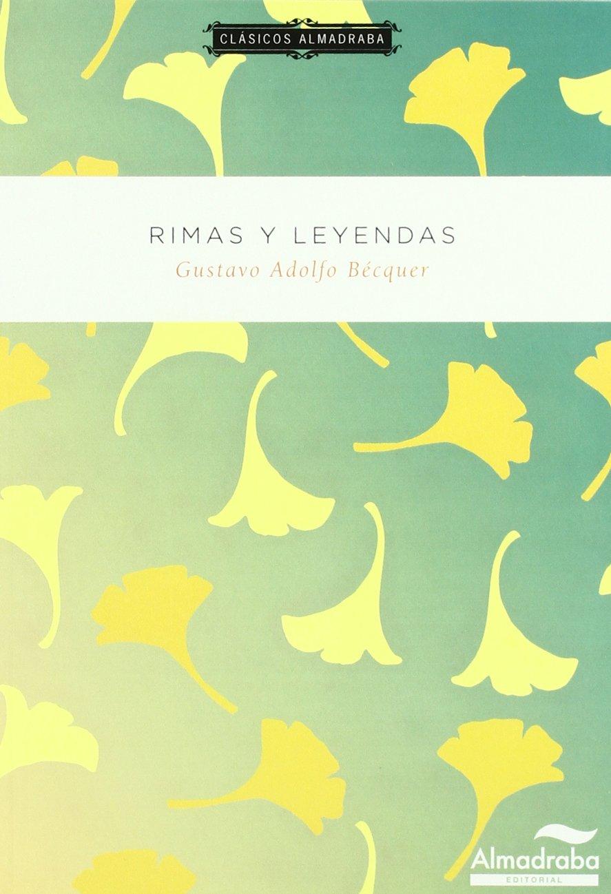 Rimas y leyendas. Clásicos almadraba: Amazon.es: Bécquer, Gustavo Adolfo, Rodríguez, Lola, Delgado, Rosalía: Libros
