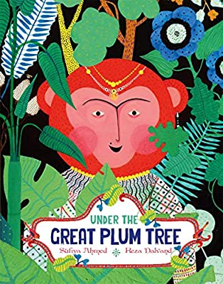 Under the Great Plum Tree (One Story, Many Voices): Amazon.co.uk: Sufiya  Ahmed, Reza Dalvand: Books