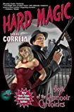 Hard Magic: Book I of the Grimnoir Chronicles (Grimnoir Chronicles (Quality))