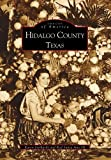img - for Hidalgo County, Texas (Images of America) by Karen Gerhardt (2000-09-29) book / textbook / text book