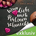 Wenn Liebe nach Pralinen schmeckt   Emily Bold