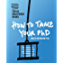 How To Tame Your PhD (Thesis Whisperer Books Book 1)