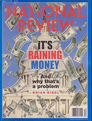 National Review Magazine March 19 2018 It's Raining Money
