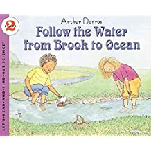 [Follow the Water from Brook to Ocean] (By: Arthur Dorros) [published: March, 2001]