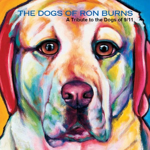 The Dogs of Ron Burns - A Tribute to the Dogs of 9/11 (2014-12-24)