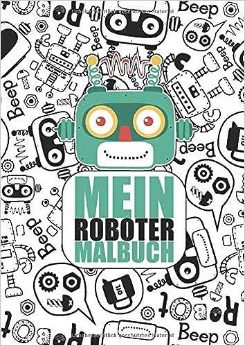 Mein Roboter Malbuch 50 Einzigartige Roboter Ausmalbilder