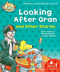 Oxford Reading Tree Read With Biff, Chip, and Kipper: Looking After Gran and Other Stories: Level 5 Phonics and First Stories (Read With Biff Chip & Kipper)