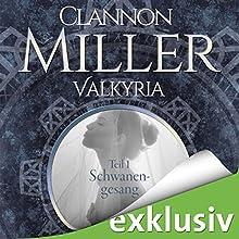 Schwanengesang (Valkyria-Saga 1) Hörbuch von Clannon Miller Gesprochen von: Alicia Hofer, Sven Macht