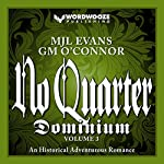 No Quarter: Dominium, Volume 3: An Adventurous Historical Romance | MJL Evans,GM O'Connor