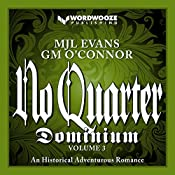 No Quarter: Dominium, Volume 3: An Adventurous Historical Romance | MJL Evans, GM O'Connor