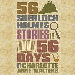 56 Sherlock Holmes Stories in 56 Days Audiobook