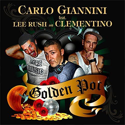 Golden Pot (feat. Lee Rush, Clementino)
