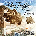 Penn Traffic Forever Audiobook by Robert Jeschonek Narrated by Arthur Flavell