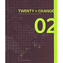 Twenty & Change 2: Emerging Canadian Design Practices