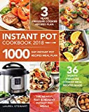 #2: Instant Pot Cookbook 2018: 1000 Day Instant Pot Recipes Meal Plan - 36 Month Pressure Cooker Meal Recipes - 3 Years Pressure Cooker Recipes Plan - The Newest, Fast & Healthy Instant Pot Meals