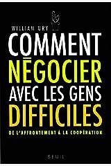 Comment négocier avec les gens difficiles. De l'affrontement à la coopération (Sciences humaines (H.C.)) (French Edition) Paperback
