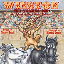 Winston the Amazing Dog: An Upbeat Analogy About Diabetes (You Can Do It! Book 2)