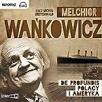 De profundis. Polacy i Ameryka | Melchior Wankowicz