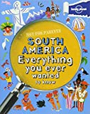 Not For Parents South America: Everything You Ever Wanted to Know (Lonely Planet Kids)