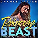 Princess and the Beast Audiobook by Chance Carter Narrated by Michael Pauley