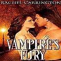 Vampire's Fury: Vampires Destined Audiobook by Rachel Carrington Narrated by Steve