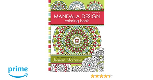 Mandala Design Coloring Book Volume 1 Jenean Morrison 9780615913650 Books