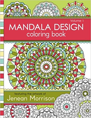 Mandala Design Coloring Book Volume 1 Jenean Morrison Adult Books 9780615913650 Amazon