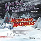 At the Mountains of Madness by Dark Adventure Radio Theatre (2008-11-18)