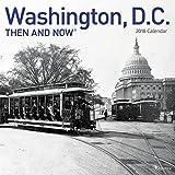 2018 Then and Now - Washington DC Wall Calendar