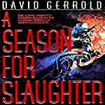 A Season for Slaughter: The War Against the Chtorr, Book 4 | David Gerrold
