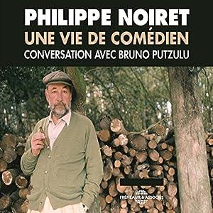 Philippe Noiret. Une vie de comédien Discours