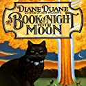 The Book of the Night with Moon Audiobook by Diane Duane Narrated by Angele Masters