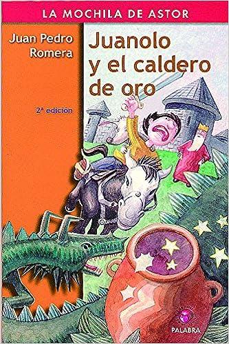 Juanolo y el caldero de oro: Juan Pedro Romera: 9788482399744: Amazon.com: Books