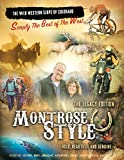 The Wild Western Slope of Colorado: MontroseStyle's Legacy Edition (Simply the Best of the West Book 1)