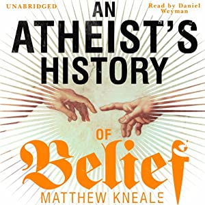 An Atheist's History of Belief Hörbuch