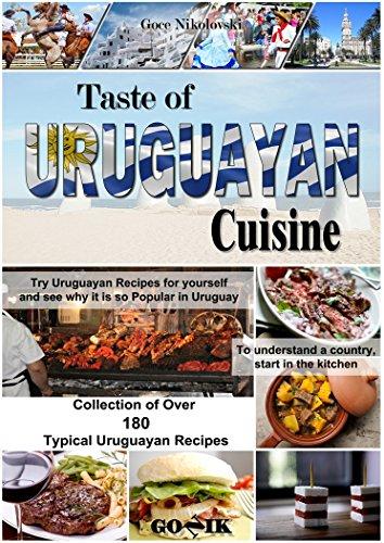 Taste of Uruguayan Cuisine (Latin American Cuisine Book 11) by Goce Nikolovski