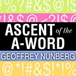 Ascent of the A-Word: Assholism, the First Sixty Years | Geoffrey Nunberg