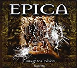 Consign to Oblivion - Expanded Edition by EPICA (2015-08-03)