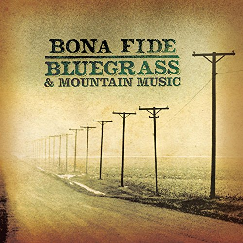 Bona Fide Bluegrass & Mountain Music